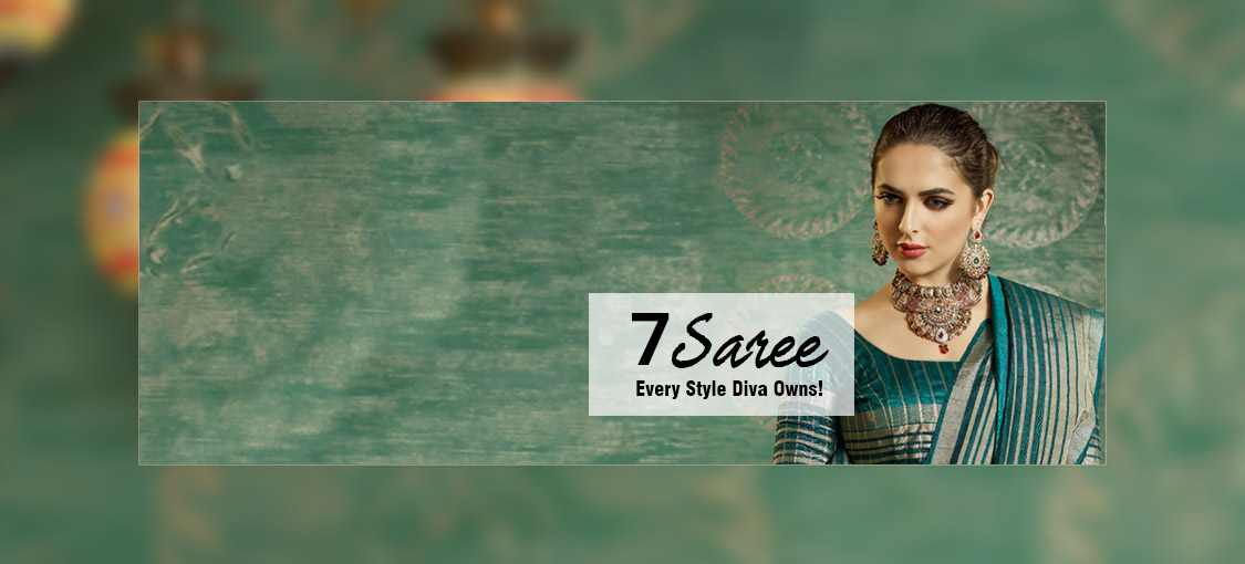 7 Saree Every Style Diva Owns!