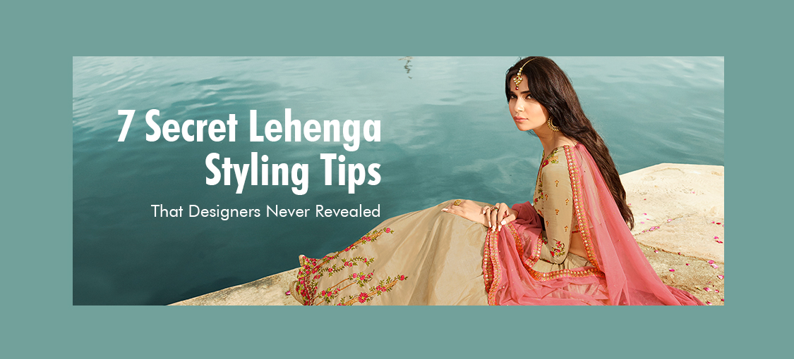 7 Secret Lehenga Styling Tips That Designers Never Revealed