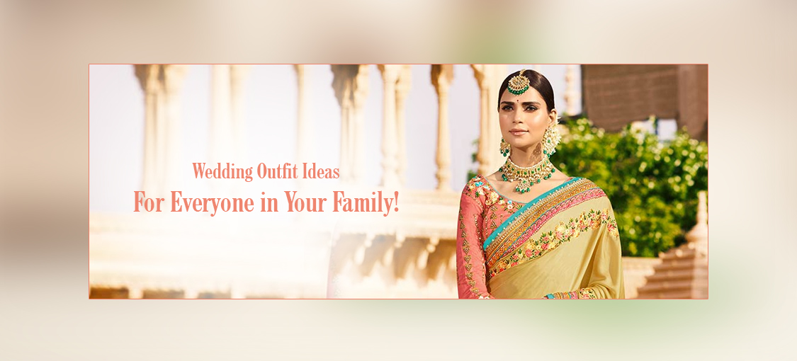 Wedding Outfit Ideas For Everyone in Your Family!