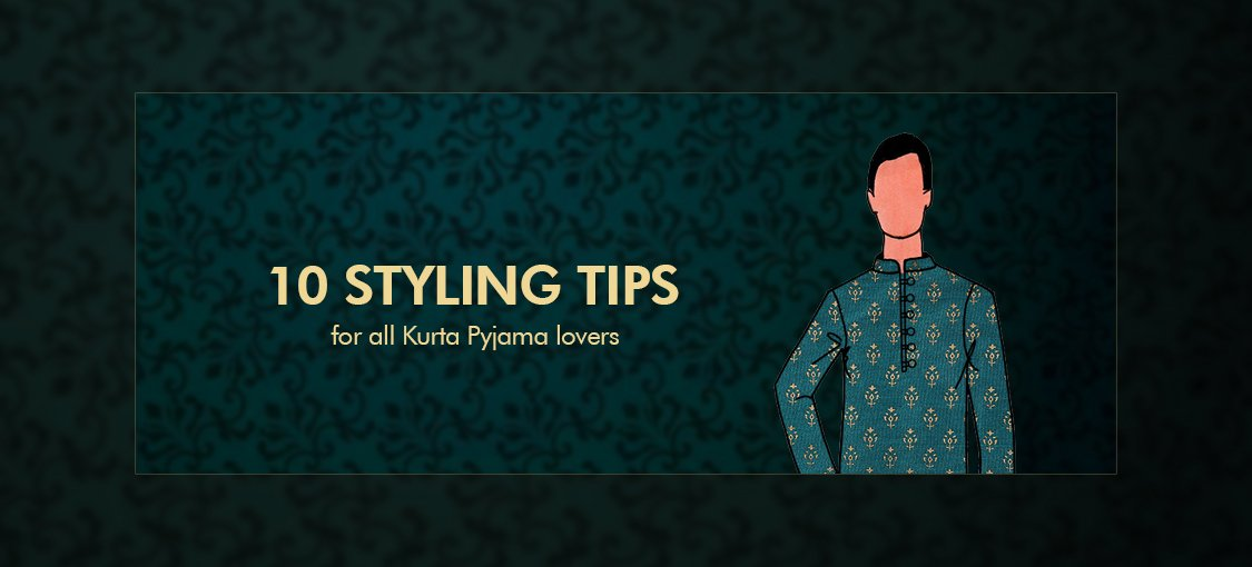 10 styling tips for all Kurta Pyjama lovers