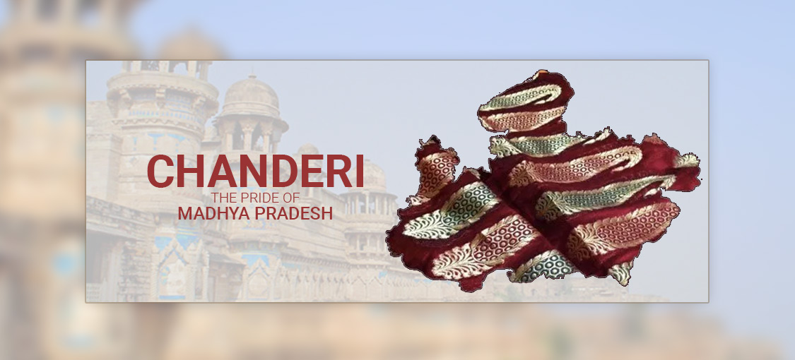 Chanderi – THE PRIDE OF MADHYA PRADESH