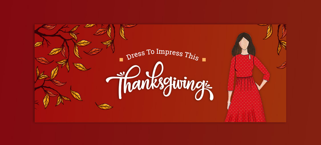 Dress To Impress This Thanksgiving
