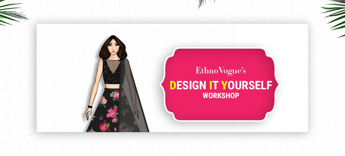 EthnoVogue's DESIGN IT YOURSELF Workshop