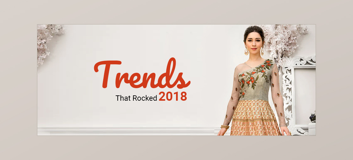 Trends That Rocked 2018