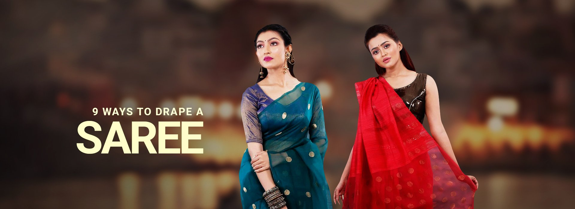 9 Ways to Drape a Saree