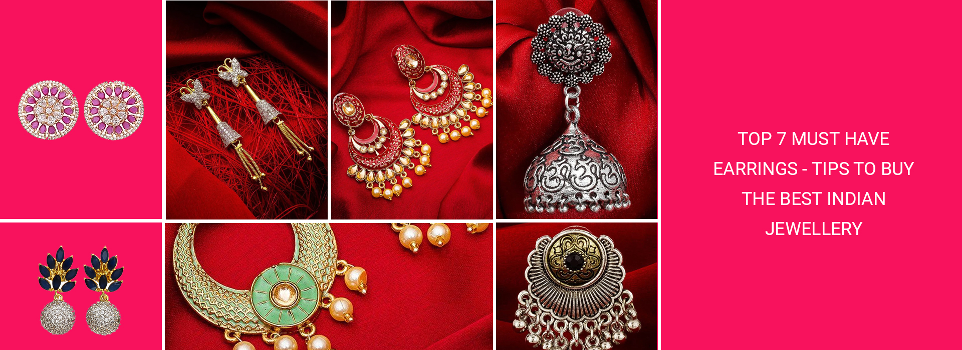 Top 7 Must Have Earrings : Tips To Buy The Best Indian Jewellery