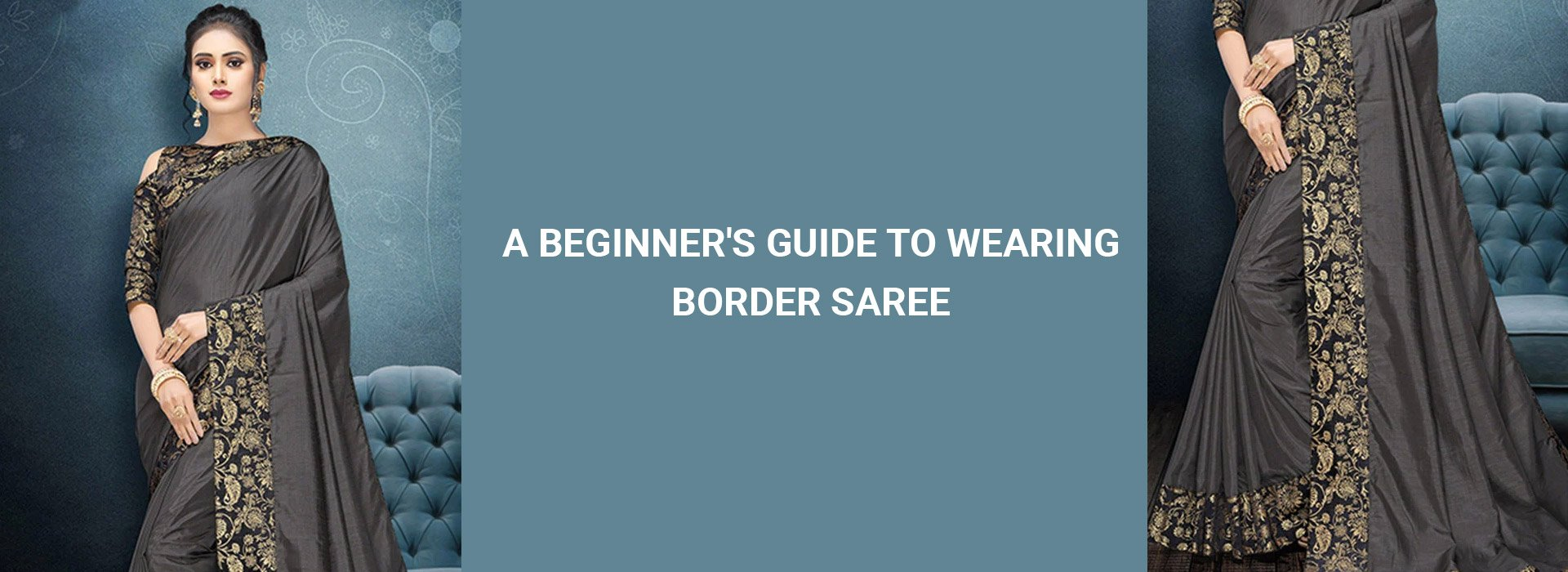 A Beginner's Guide to Wearing Border Saree