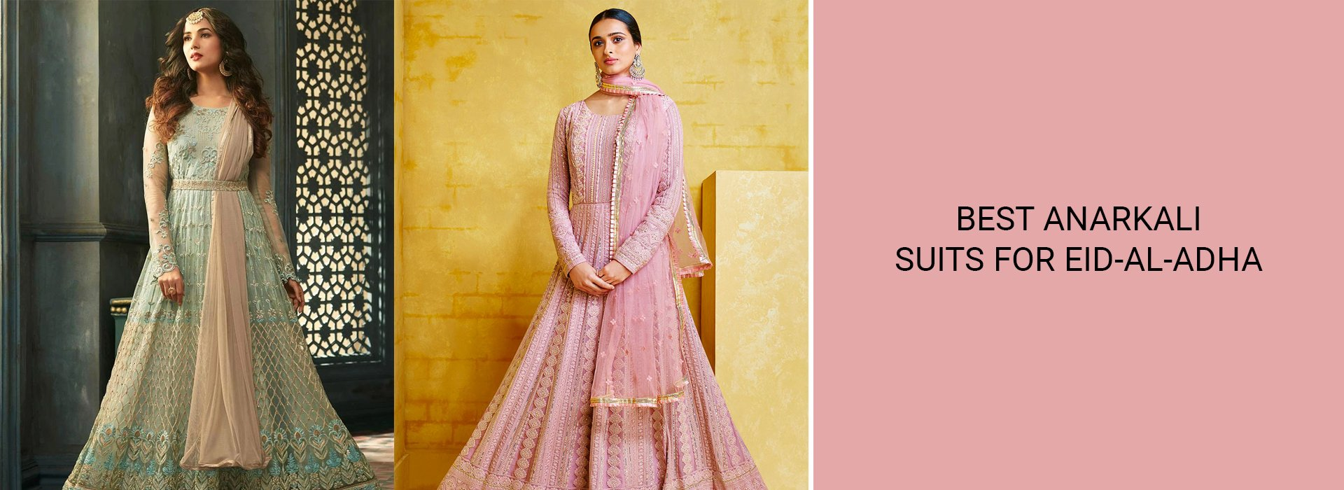 Best Anarkali Suits For Eid-Al-Adha